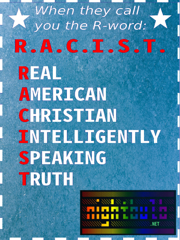 RACIST - Real American Christian Intelligently Speaking Truth